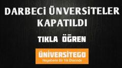 Son Dakika Darbeci Üniversiteler Kapandı