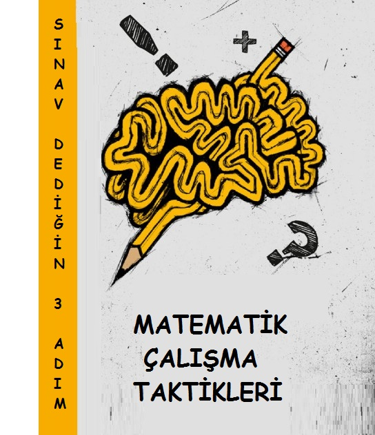 Sınav Dediğin 3 Adım -Matematik Çalışma Taktikleri-