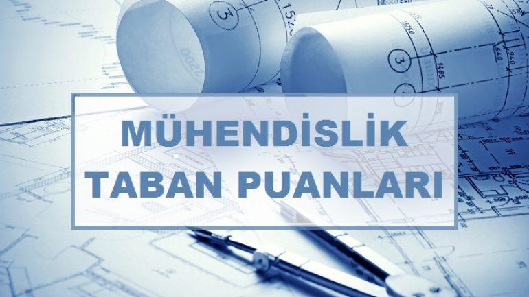 2018 Tüm Mühendislik Bölümlerinin Taban Puanları ve Başarı Sıralamaları
