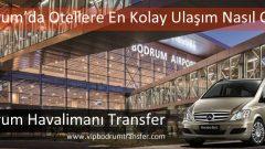Bodrum'da Otellere En Kolay Ulaşım Nasıl Olur?