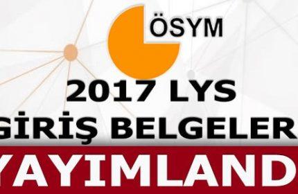 2017 LİSANS YERLEŞTİRME SINAVI LYS GİRİŞ BELGELERİ YAYIMLANDI