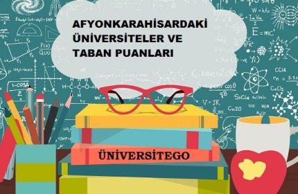 Afyonkarahisar'daki Üniversiteler ve Taban Puanları