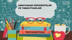 Amasya'daki Üniversiteler ve Taban Puanları