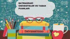 Batman'daki Üniversiteler ve Taban Puanları