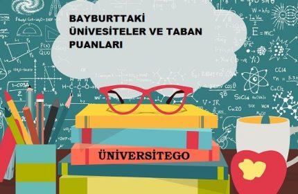 Bayburt'daki Üniversiteler ve Taban Puanları