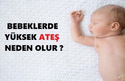 Bebeklerde Yüksek Ateş Neden Olur