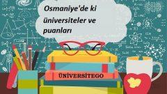 Osmaniye'deki Üniversiteler ve Taban Puanları