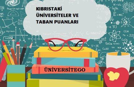 Kıbrıs'taki Üniversiteler ve Taban Puanları