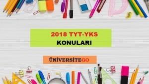 2018 TYT YKS KONULARI