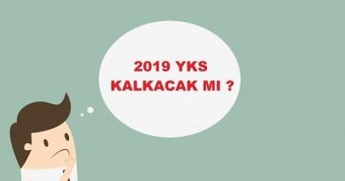 2019 YKS KALKACAK MI