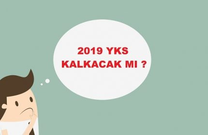 2019 YKS Kalkacak Mı ?