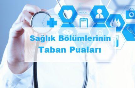 Tüm Sağlık Bölümlerinin 2021 Taban Puanları ve Başarı Sıralamaları