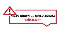 """SINAV ÖNCESİ """"DİKKAT"""""""