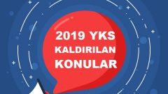 2019 YKS Kaldırılan Konular