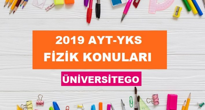 2019 YKS AYT Fizik Konuları ve Soru Dağılımı (ÖSYM-YÖK)
