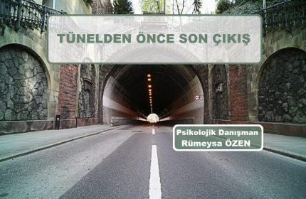 Tünelden Önce Son Çıkış