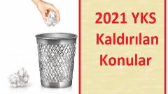 2021 YKS Kaldırılan Konular