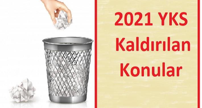 2022 YKS Kaldırılan Konular
