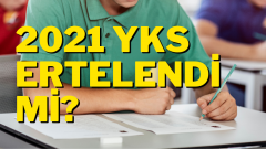 2021 YKS Sınav Tarihi Değişti Mi? YKS'ye Kaç Gün Kaldı?
