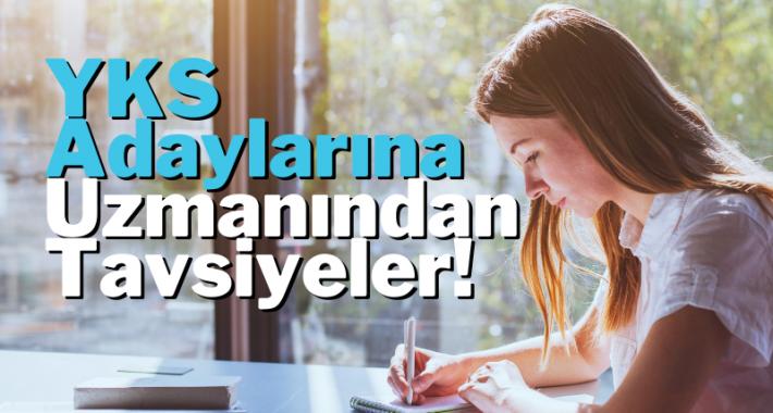 YKS'ye Girecek Öğrencilere Uzmanından Tavsiyeler!